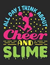 All Day I Think About Cheer And Slime: Cheer Notebook For Cheerleader, Blank Paperback Composition Book, 150 Pages, college ruled