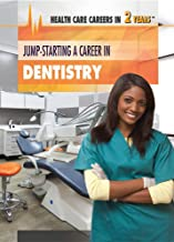 Jump-Starting a Career in Dentistry (Health Care Careers in 2 Years)