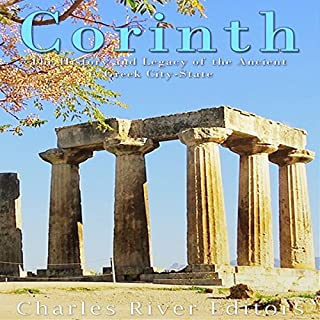 Corinth: The History and Legacy of the Ancient Greek City-State audiobook cover art