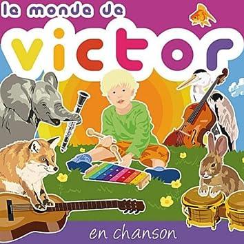 LE MONDE DE VICTOR EN CHANSON