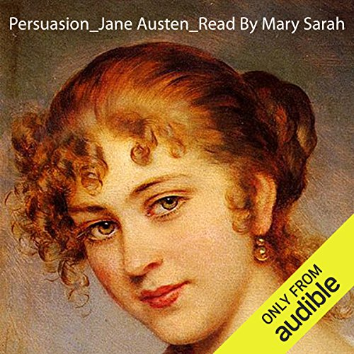 Persuasion                   By:                                                                                                                                 Jane Austen                               Narrated by:                                                                                                                                 Mary Sarah                      Length: 8 hrs and 20 mins     1,657 ratings     Overall 4.3