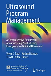 Ultrasound Program Management: A Comprehensive Resource for Administrating Point-of-Care, Emergency, and Clinical Ultrasound