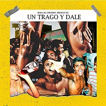 Un Trago y Dale