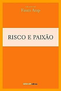 Fauzi Arap - Risco e paixão (Teatro popular do SESI) (Portuguese Edition)