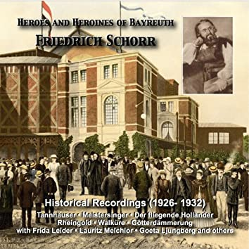 Heroes and Heroines of Bayreuth: Friedrich Schorr (Historical Recordings 1926-1932)