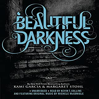 Beautiful Darkness                   Written by:                                                                                                                                 Kami Garcia,                                                                                        Margaret Stohl                               Narrated by:                                                                                                                                 Kevin T. Collins                      Length: 15 hrs and 56 mins     Not rated yet     Overall 0.0