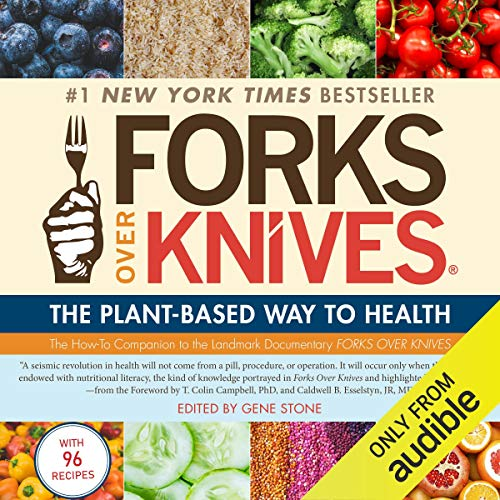 Forks over Knives: The Plant-Based Way to Health audiobook cover art