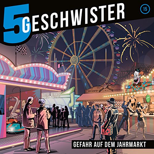 Gefahr auf dem Jahrmarkt     5 Geschwister 15              By:                                                                                                                                 Tobias Schier                               Narrated by:                                                                                                                                 Tjorven Lauber,                                                                                        Sarah Stoffers,                                                                                        Fabian Stumpf,                   and others                 Length: 57 mins     1 rating     Overall 5.0