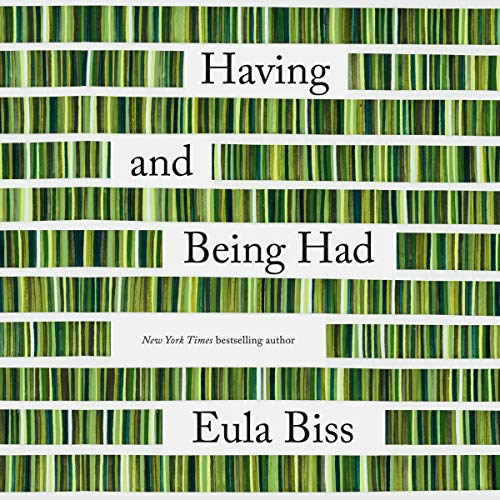 Having and Being Had Audiobook By Eula Biss cover art