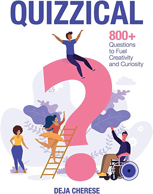 Quizzical : 800+ Questions to Fuel Creativity and Curiosity (English Edition)