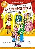 La Cenerentola di Gioachino Rossini. Ediz. illustrata. Con CD Audio...