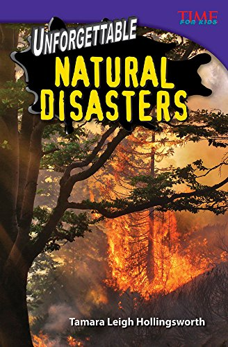 Unforgettable Natural Disasters (Library Bound) (Challenging Plus) (Time for Kids Nonfiction Readers)