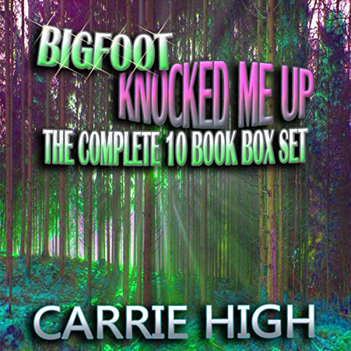 Bigfoot Knocked Me Up - 10 Book Box Set audiobook cover art