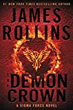 The Demon Crown: A Sigma Force Novel (Sigma Force Novels Book 13)