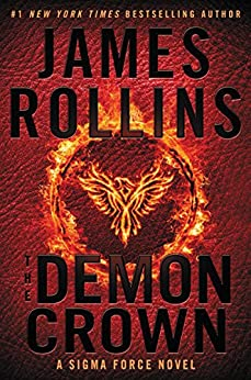 [James Rollins]のThe Demon Crown: A Sigma Force Novel (Sigma Force Novels Book 13) (English Edition)