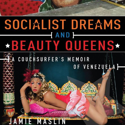 Socialist Dreams and Beauty Queens audiobook cover art