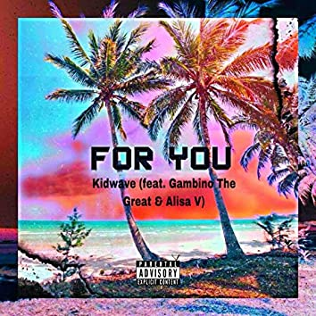 For You (feat. Gambino the Great & Alisa V)