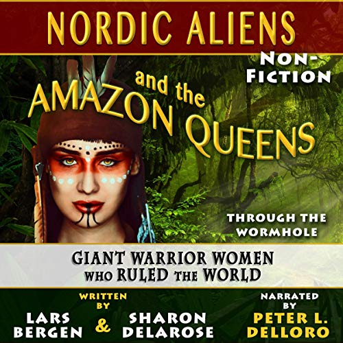 Nordic Aliens and the Amazon Queens Audiobook By Lars Bergen, Sharon Delarose cover art
