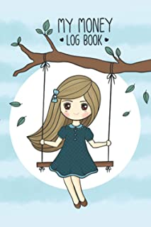 My Money Log Book: savings account register book for kids, 5 Column Ledger, Money Education For Kids (Cute girl on a swing...