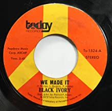 BLACK IVORY 45 RPM WE MADE IT / JUST LEAVE ME SOM