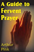 A Guide to Fervent Prayer