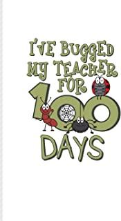 I've Bugged My Teacher For 100 Days: 100 Days Of School Poem Journal For Projects, Ideas, Elementary And Primary School Ki...