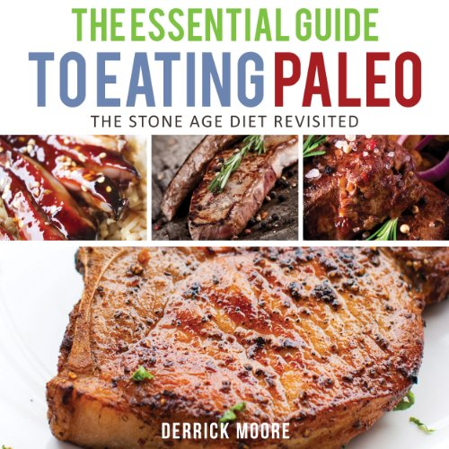 The Essential Guide to Eating Paleo audiobook cover art