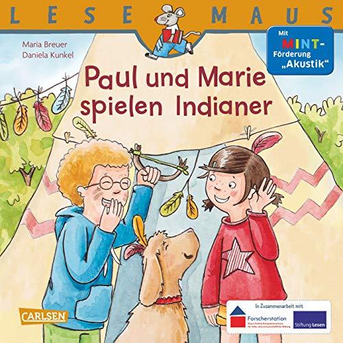 """LESEMAUS 180: Paul und Marie spielen Indianer: Mit MINT-Förderung """"Akustik"""" (180)"""