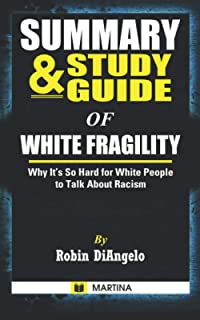 Summary & Study Guide of White Fragility: Why It's So Hard for White People to Talk About Racism by Robin DiAngelo
