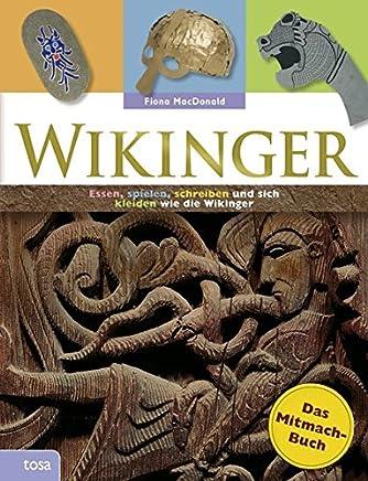 Wikinger - Das Mitmachbuch: Essen, spielen, schreiben und sich kleiden wie die Wikinger