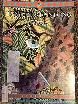 Paperback UNDERSTANDING WAR: EXPLORING FICTION, POETRY, & NON-FICTION Book