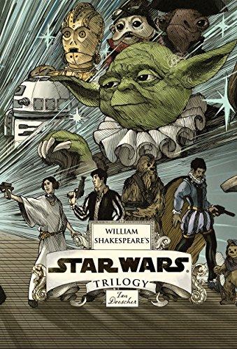 William Shakespeare's Star Wars Trilogy:...
