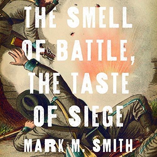 The Smell of Battle, the Taste of Siege audiobook cover art