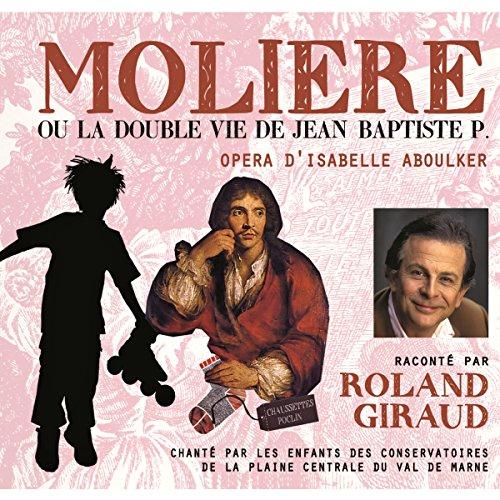 Molière ou la double vie de Jean-Baptiste P. audiobook cover art