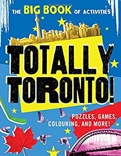 Totally Toronto!: Puzzles, games, colouring, and more!