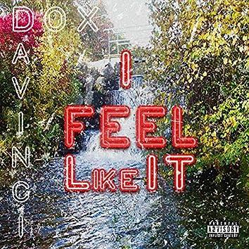 Feel Like It
