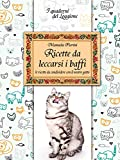 ricette da leccarsi i baffi. le ricette da condividere con il nostro gatto
