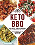Keto BBQ: From Bunless Burgers to Cauliflower 'Potato' Salad, 100+ Delicious, Low-Carb Recipes for a...