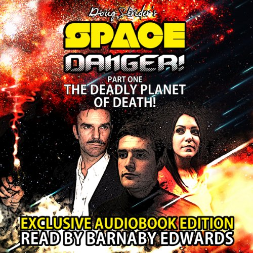 Space Danger! Part One: The Deadly Planet Of Death audiobook cover art