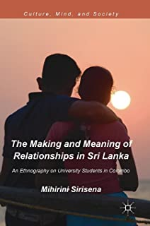 The Making and Meaning of Relationships in Sri Lanka: An Ethnography on University Students in Colombo
