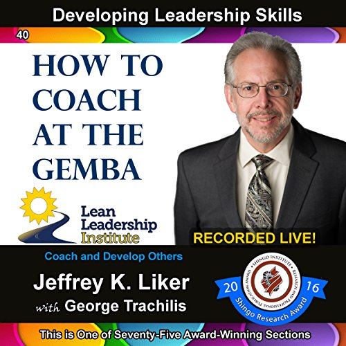 Developing Leadership Skills 40: How to Coach at the Gemba audiobook cover art