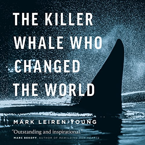 The Killer Whale Who Changed the World audiobook cover art