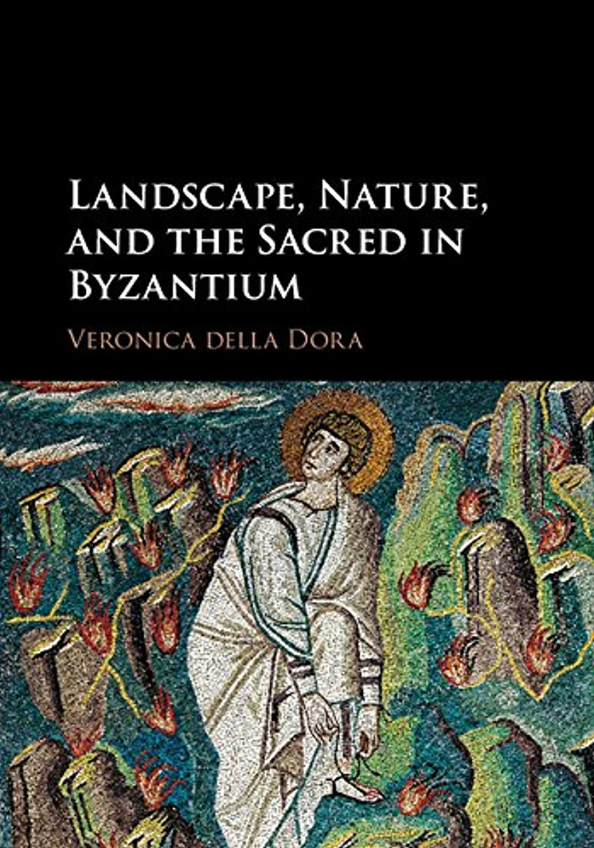 彼女の可能にするスポーツマンLandscape, Nature, and the Sacred in Byzantium (English Edition)