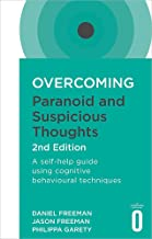 Overcoming Paranoid and Suspicious Thoughts (Overcoming Books)