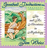 She and He: Adventures in Mythology (The Jim Weiss Audio Collection)