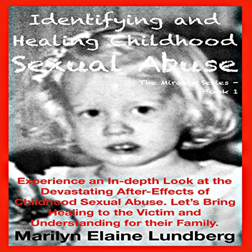 Identifying and Healing Childhood Sexual Abuse audiobook cover art