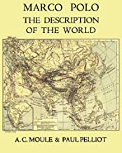 Marco Polo The Description of the World A.C. Moule & Paul Pelliot Volume 1
