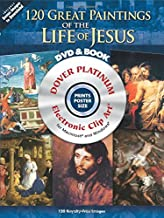 120 Great Paintings of the Life of Jesus Platinum DVD and Book (Dover Electronic Clip Art)
