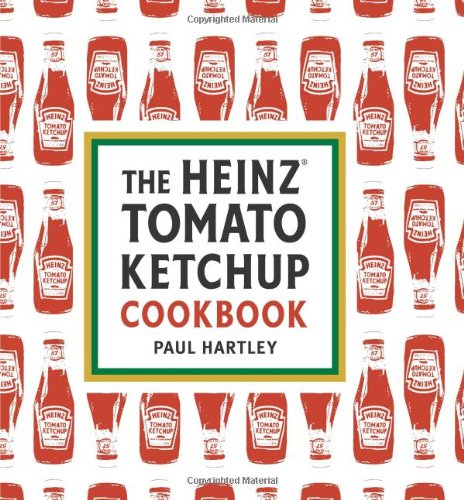 The Heinz Tomato Ketchup Cookbook