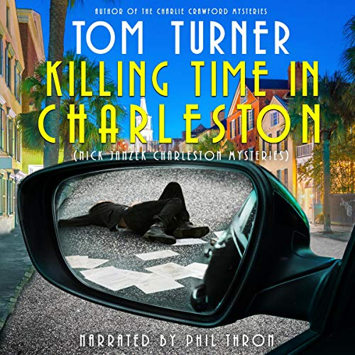 Killing Time in Charleston Audiobook By Tom Turner cover art